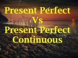 Present Perfect Tense vs Present Perfect Continuous